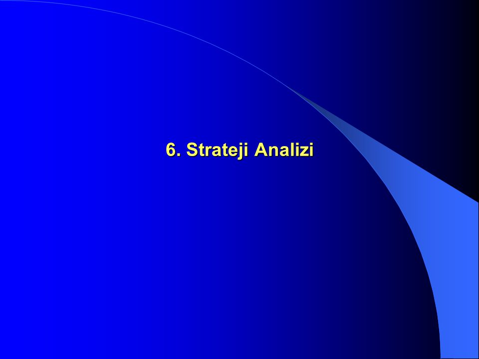 6. Strateji Analizi