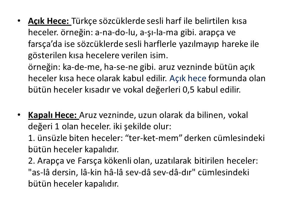 Açık Hece: Türkçe sözcüklerde sesli harf ile belirtilen kısa heceler
