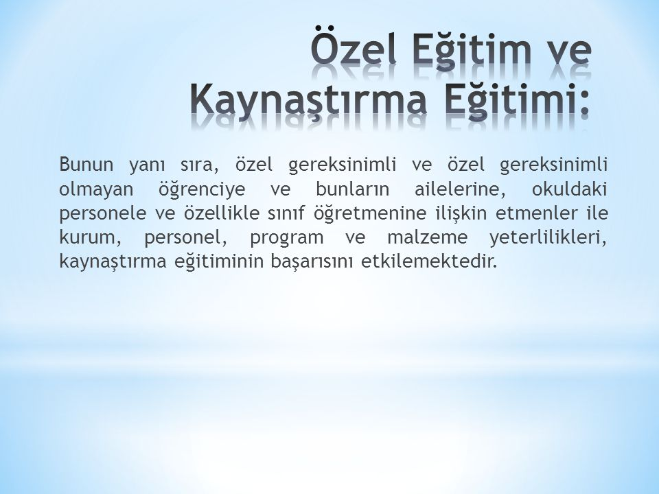 Özel Eğitim ve Kaynaştırma Eğitimi: