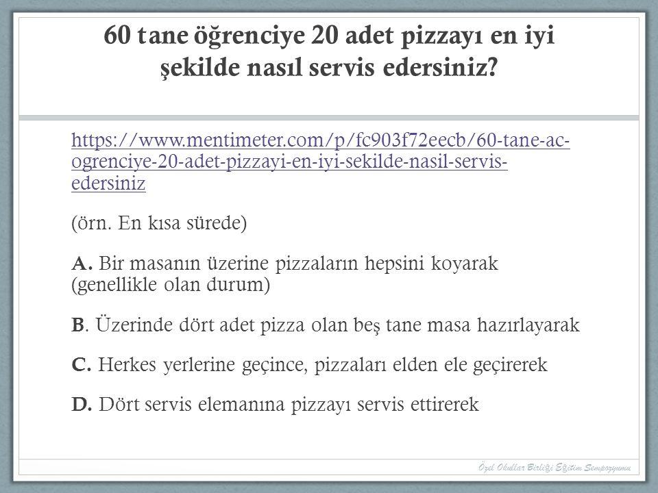 60 tane öğrenciye 20 adet pizzayı en iyi şekilde nasıl servis edersiniz