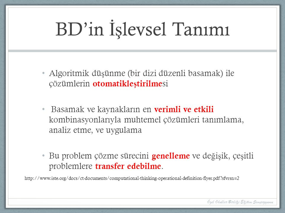 BD'in İşlevsel Tanımı Algoritmik düşünme (bir dizi düzenli basamak) ile çözümlerin otomatikleştirilmesi.