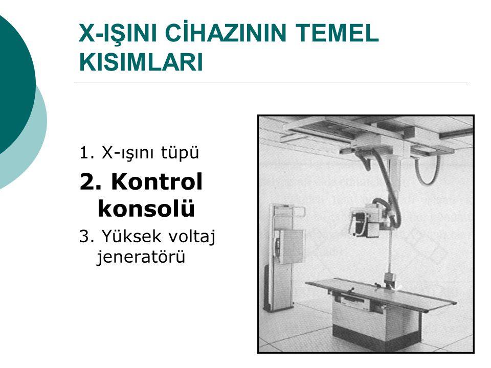 X-IŞINI CİHAZININ TEMEL KISIMLARI