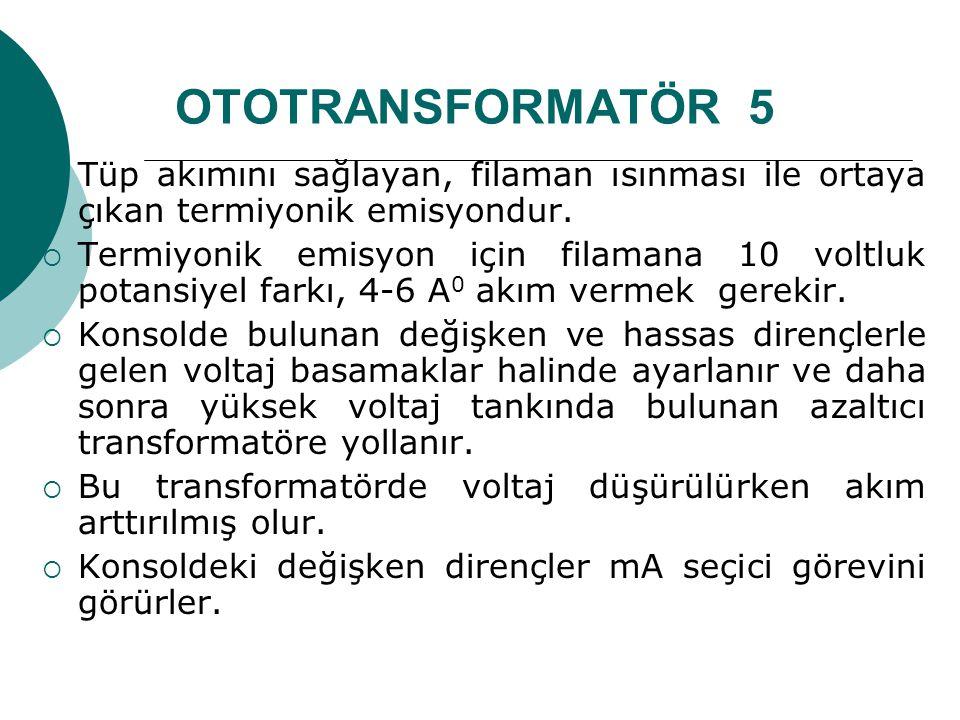 OTOTRANSFORMATÖR 5 Tüp akımını sağlayan, filaman ısınması ile ortaya çıkan termiyonik emisyondur.