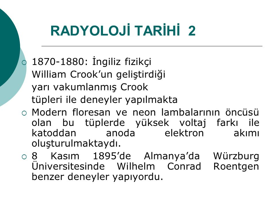 RADYOLOJİ TARİHİ 2 1870-1880: İngiliz fizikçi