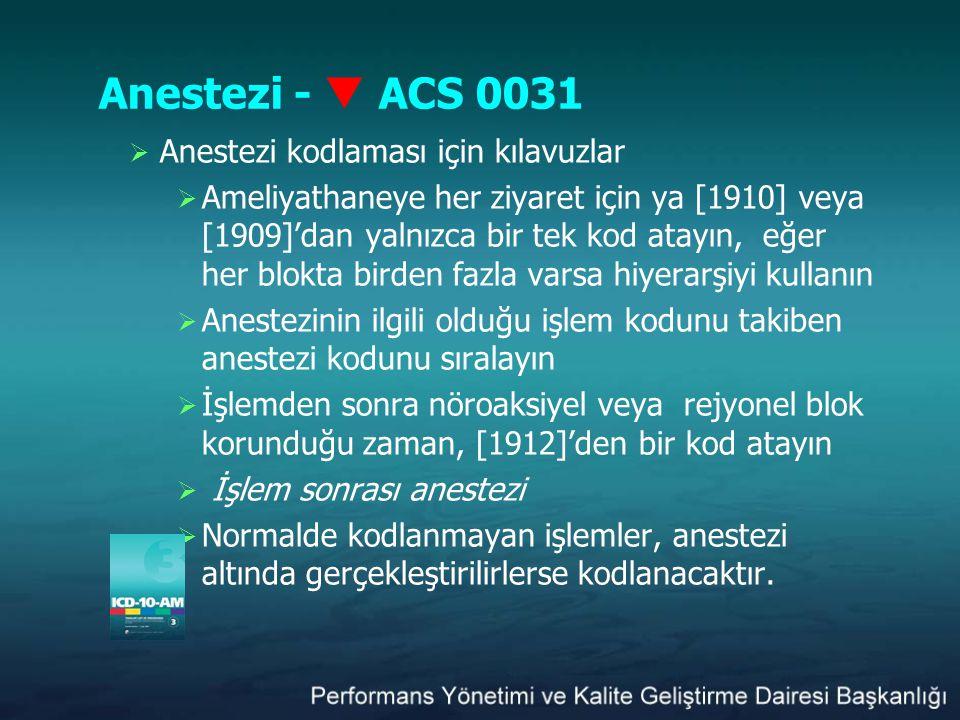 Anestezi -  ACS 0031 Anestezi kodlaması için kılavuzlar