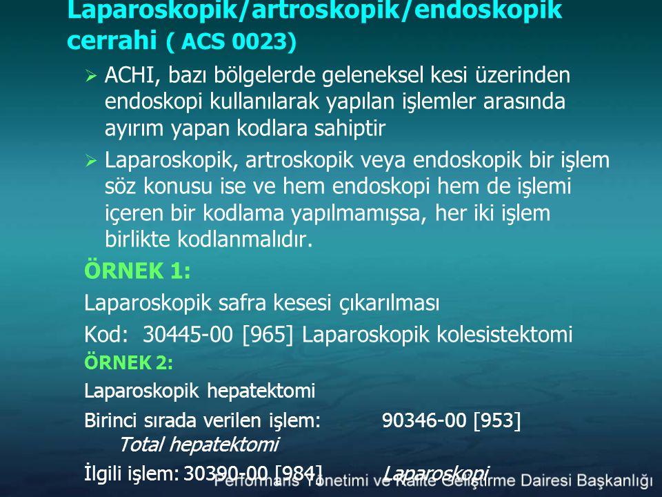 Laparoskopik/artroskopik/endoskopik cerrahi ( ACS 0023)