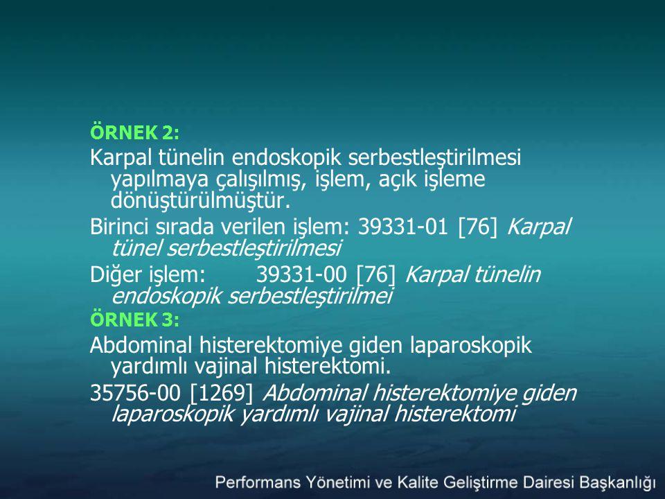 ÖRNEK 2: Karpal tünelin endoskopik serbestleştirilmesi yapılmaya çalışılmış, işlem, açık işleme dönüştürülmüştür.