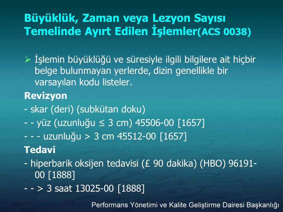 Büyüklük, Zaman veya Lezyon Sayısı Temelinde Ayırt Edilen İşlemler(ACS 0038)