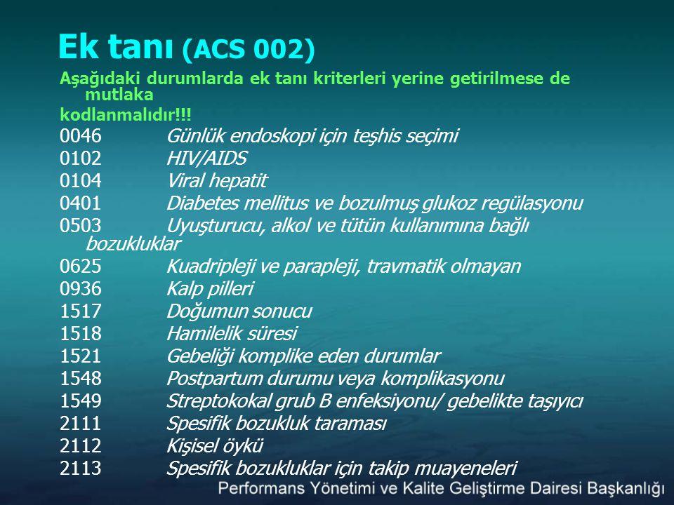 Ek tanı (ACS 002) 0046 Günlük endoskopi için teşhis seçimi