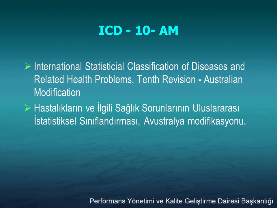ICD - 10- AM International Statisticial Classification of Diseases and Related Health Problems, Tenth Revision - Australian Modification.