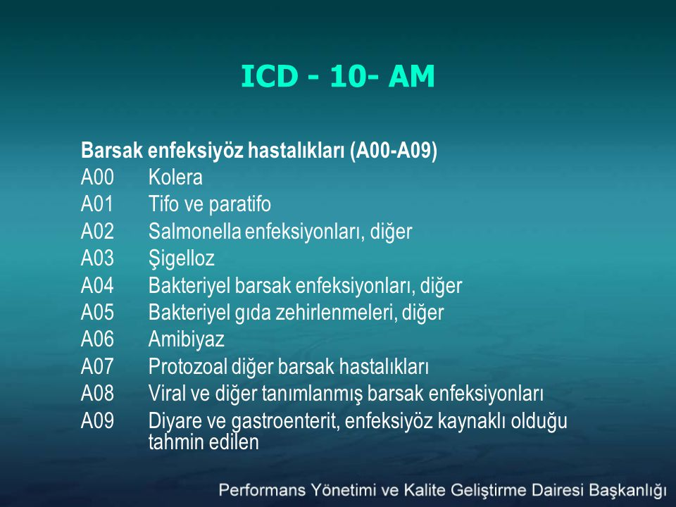 ICD - 10- AM Barsak enfeksiyöz hastalıkları (A00-A09) A00 Kolera