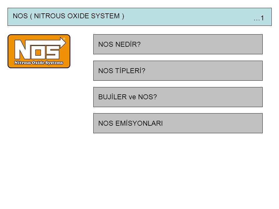 NOS ( NITROUS OXIDE SYSTEM )