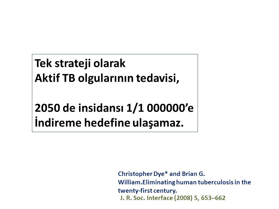 Aktif TB olgularının tedavisi, 2050 de insidansı 1/1 000000'e