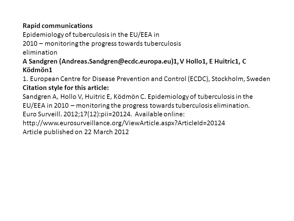 Rapid communications Epidemiology of tuberculosis in the EU/EEA in. 2010 – monitoring the progress towards tuberculosis.