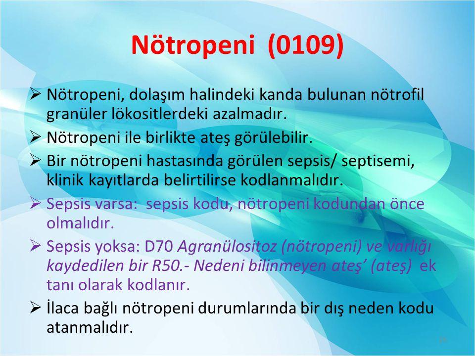 Nötropeni (0109) Nötropeni, dolaşım halindeki kanda bulunan nötrofil granüler lökositlerdeki azalmadır.