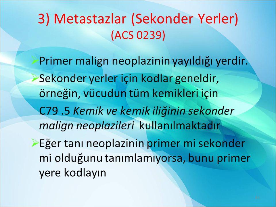 3) Metastazlar (Sekonder Yerler) (ACS 0239)