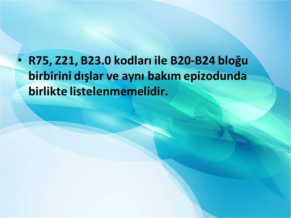 R75, Z21, B23.0 kodları ile B20-B24 bloğu birbirini dışlar ve aynı bakım epizodunda birlikte listelenmemelidir.