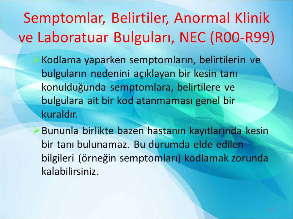 Semptomlar, Belirtiler, Anormal Klinik ve Laboratuar Bulguları, NEC (R00-R99)