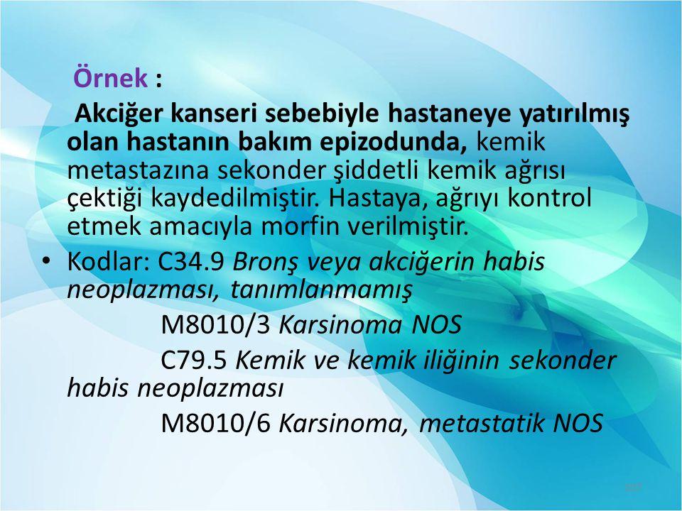 Kodlar: C34.9 Bronş veya akciğerin habis neoplazması, tanımlanmamış