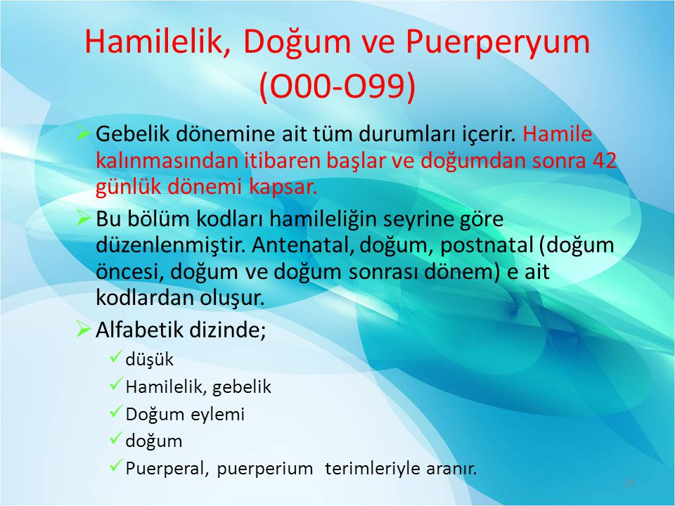 Hamilelik, Doğum ve Puerperyum (O00-O99)