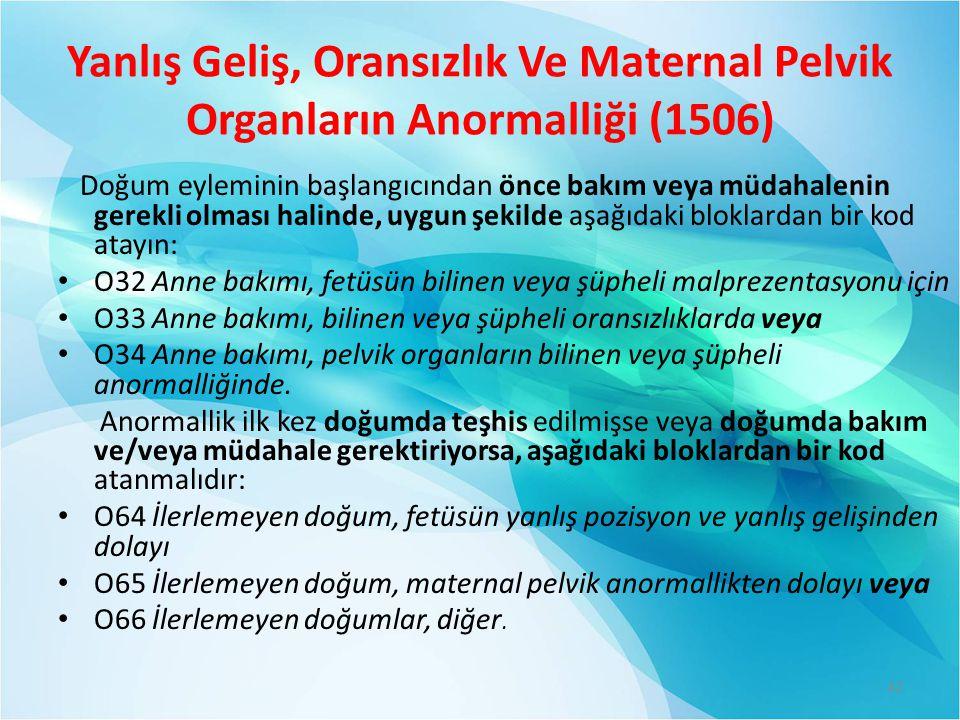 Yanlış Geliş, Oransızlık Ve Maternal Pelvik Organların Anormalliği (1506)