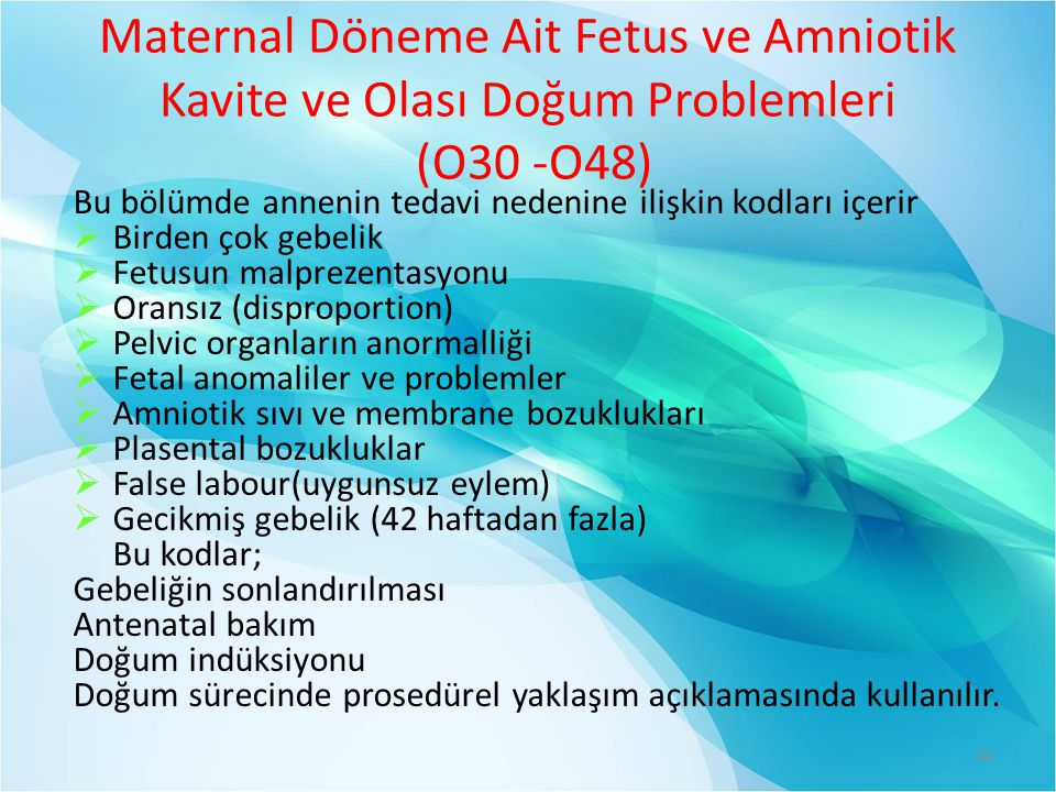 Maternal Döneme Ait Fetus ve Amniotik Kavite ve Olası Doğum Problemleri (O30 -O48)
