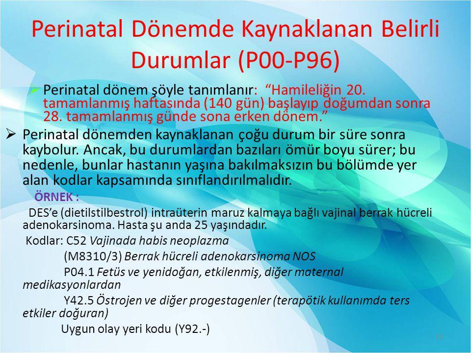 Perinatal Dönemde Kaynaklanan Belirli Durumlar (P00-P96)