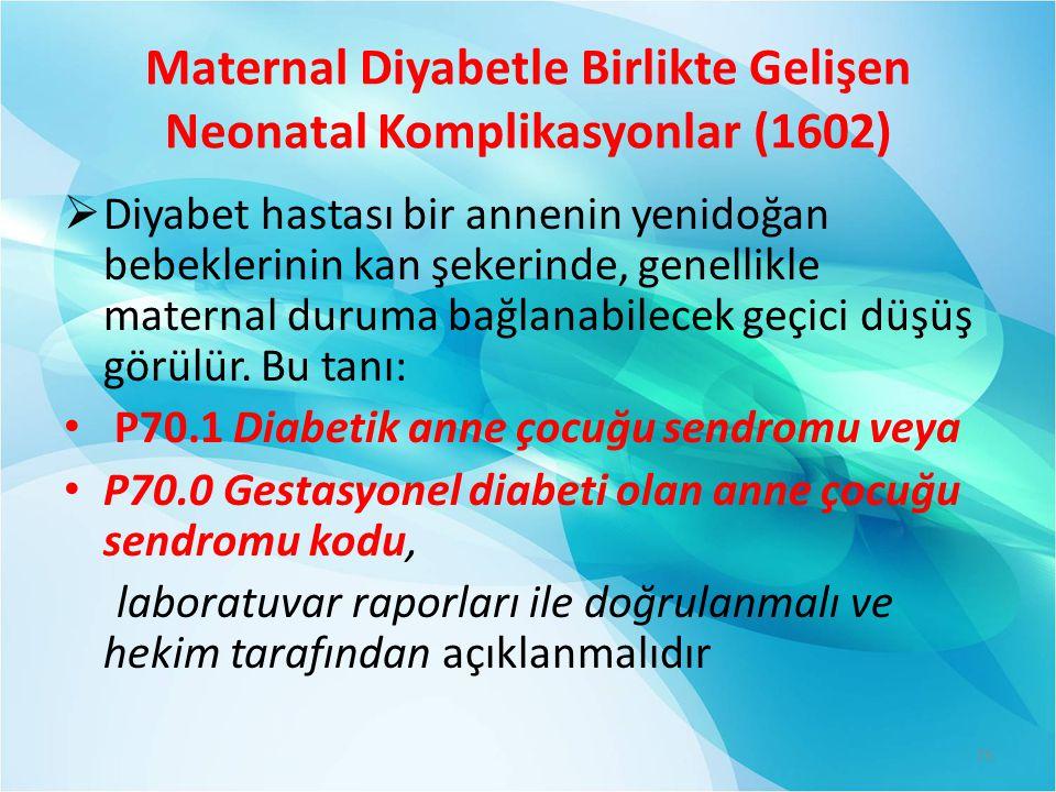 Maternal Diyabetle Birlikte Gelişen Neonatal Komplikasyonlar (1602)