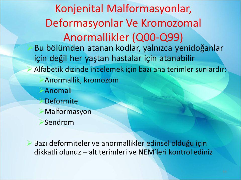 Konjenital Malformasyonlar, Deformasyonlar Ve Kromozomal Anormallikler (Q00-Q99)