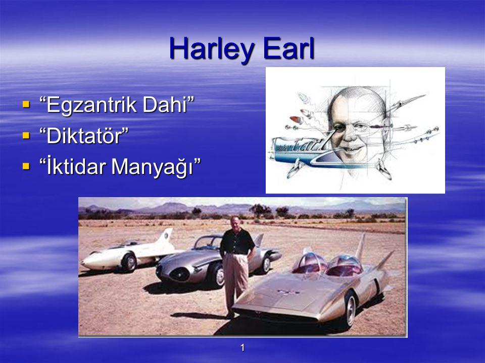 Harley Earl Egzantrik Dahi Diktatör İktidar Manyağı 1