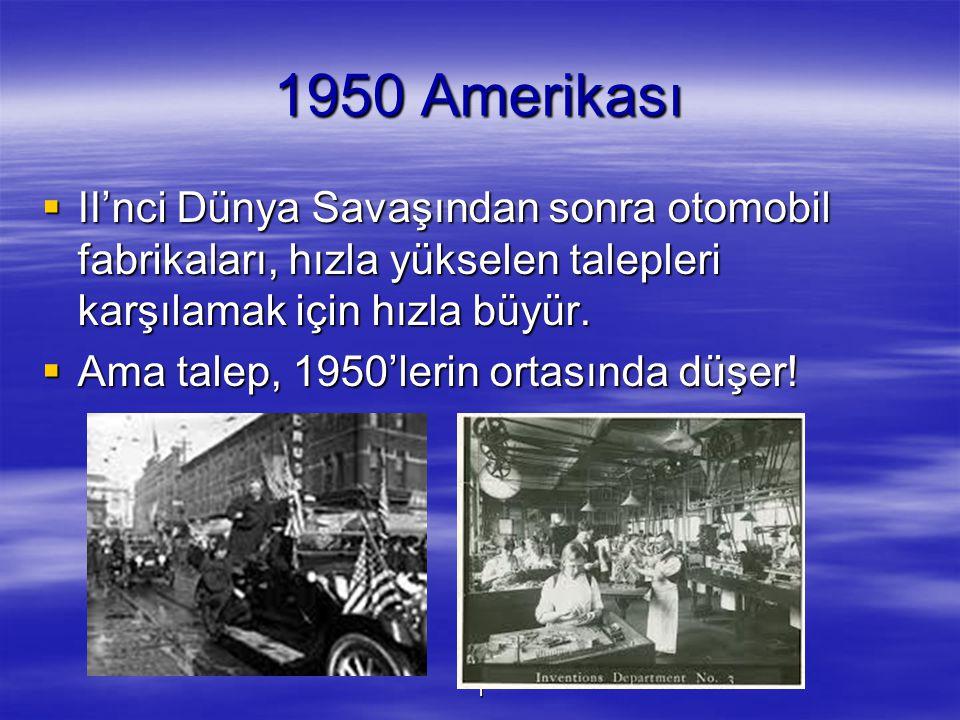 1950 Amerikası II'nci Dünya Savaşından sonra otomobil fabrikaları, hızla yükselen talepleri karşılamak için hızla büyür.