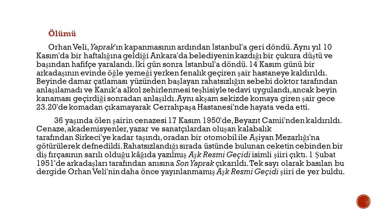 Ölümü Orhan Veli, Yaprak ın kapanmasının ardından İstanbul a geri döndü.
