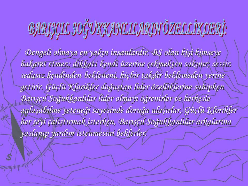 BARIŞÇIL SOĞUKKANLILARIN ÖZELLİKLERİ: