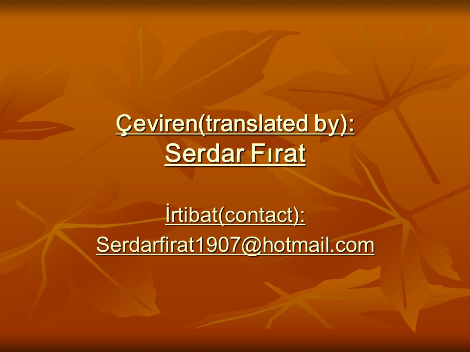 Çeviren(translated by): Serdar Fırat