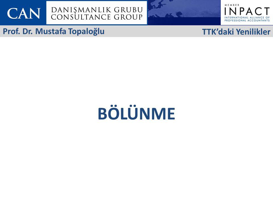 TTK'daki Yenilikler Prof. Dr. Mustafa Topaloğlu BÖLÜNME 24