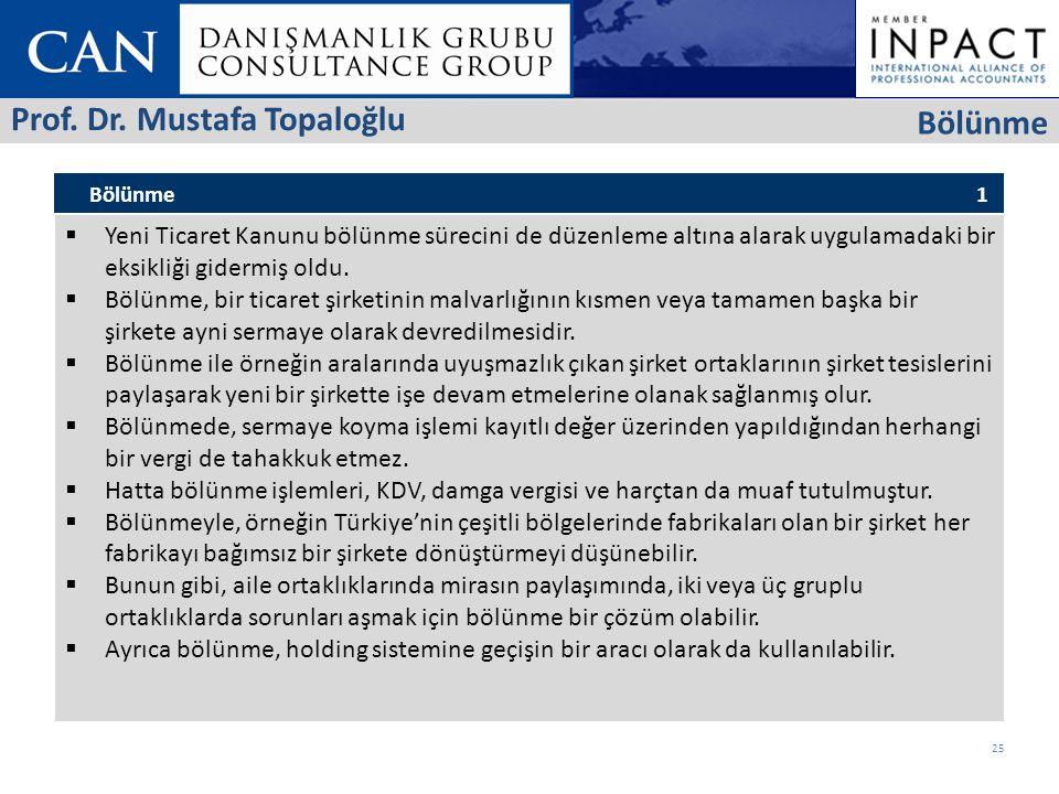 Prof. Dr. Mustafa Topaloğlu Bölünme