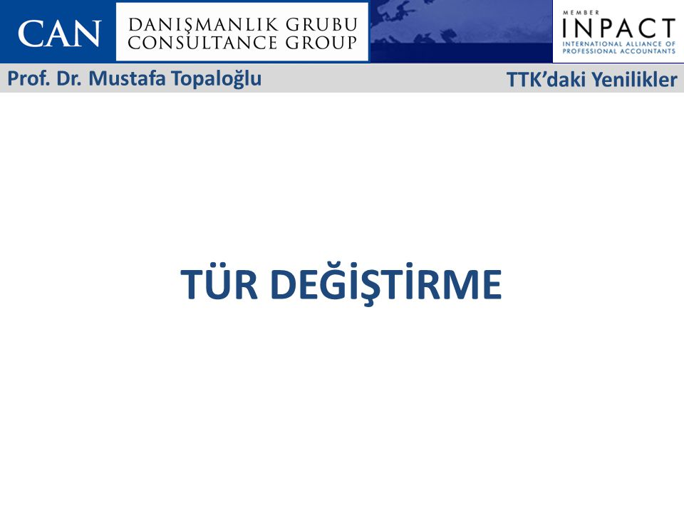 TTK'daki Yenilikler Prof. Dr. Mustafa Topaloğlu TÜR DEĞİŞTİRME 27