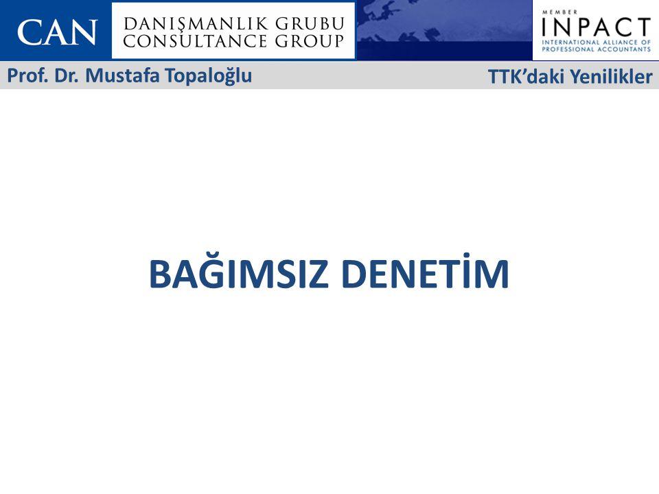 TTK'daki Yenilikler Prof. Dr. Mustafa Topaloğlu BAĞIMSIZ DENETİM 29