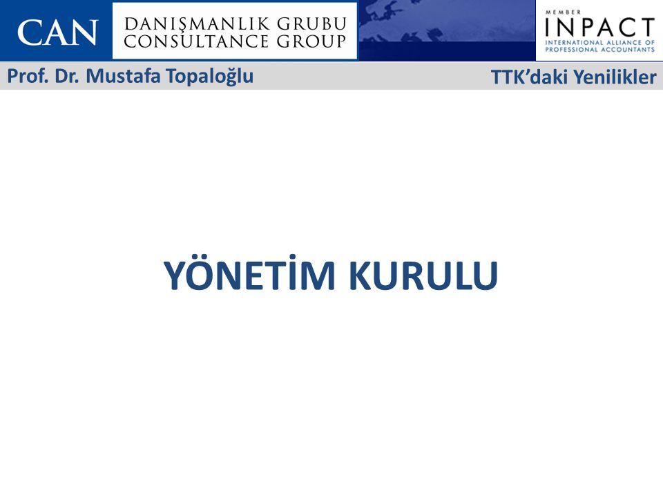 TTK'daki Yenilikler Prof. Dr. Mustafa Topaloğlu YÖNETİM KURULU 35