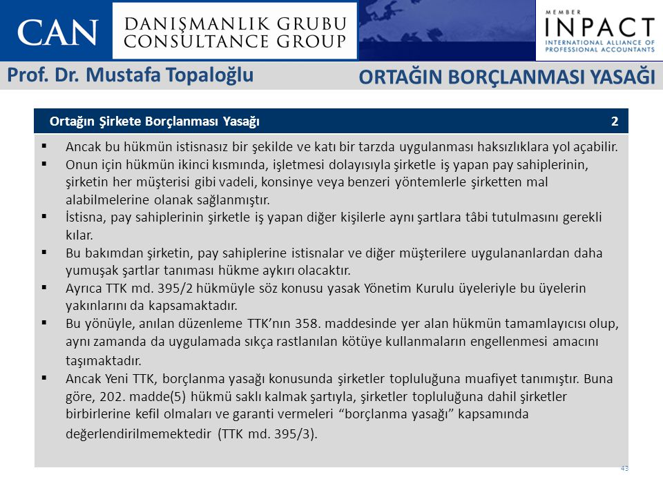 Prof. Dr. Mustafa Topaloğlu ORTAĞIN BORÇLANMASI YASAĞI
