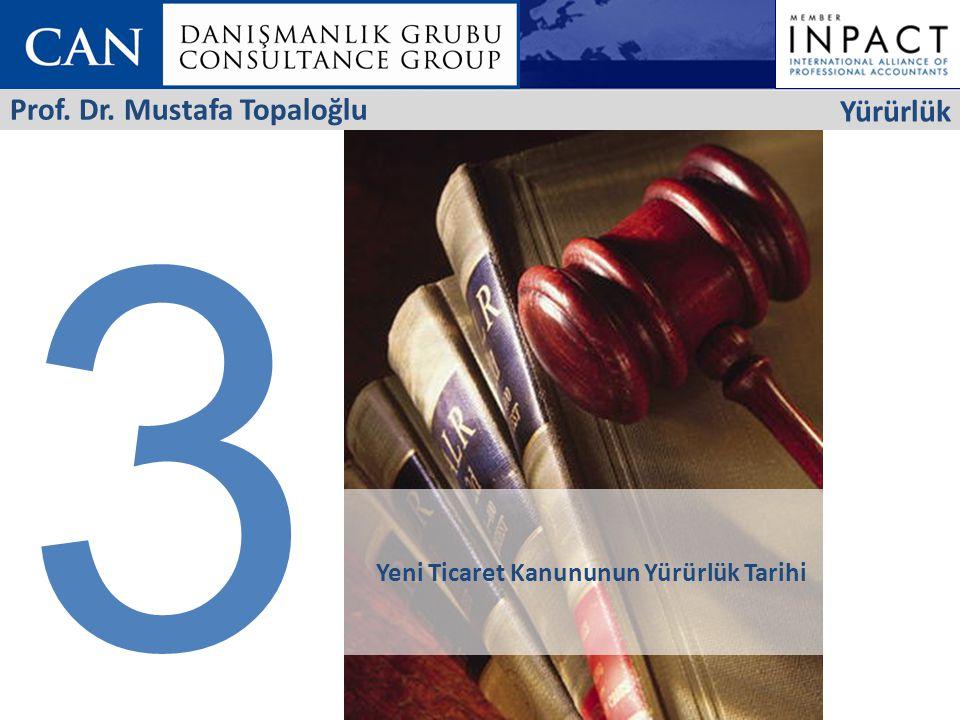 3 Yürürlük Prof. Dr. Mustafa Topaloğlu