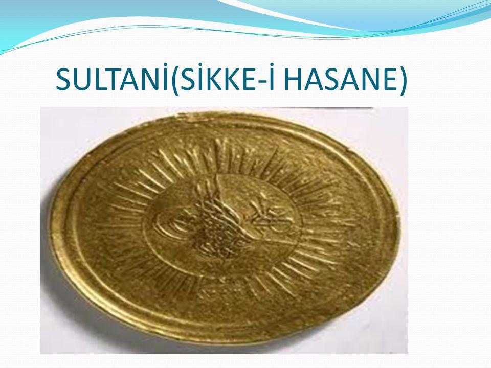 SULTANİ(SİKKE-İ HASANE)