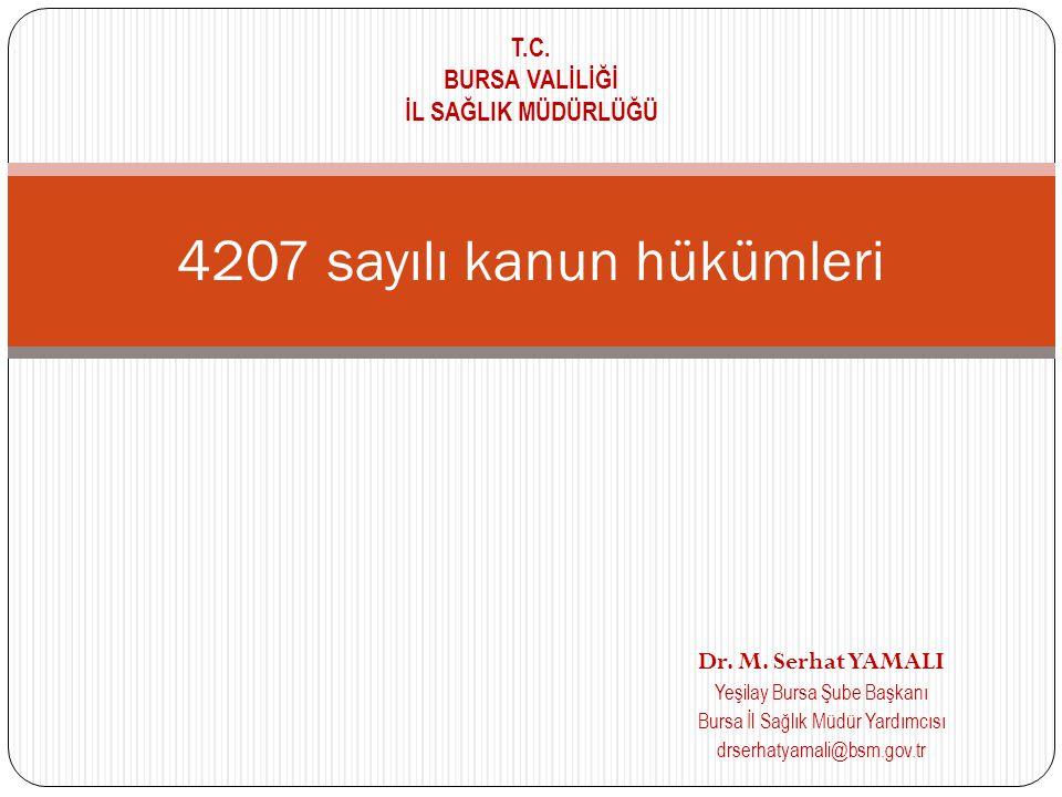 4207 sayılı kanun hükümleri