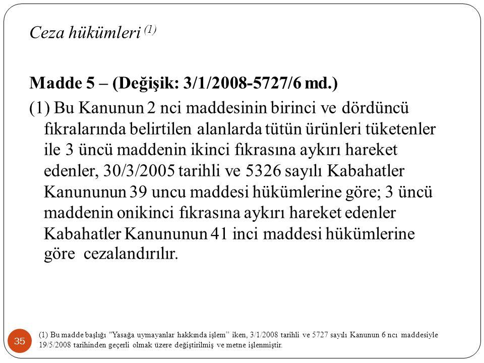 Ceza hükümleri (1) Madde 5 – (Değişik: 3/1/2008-5727/6 md