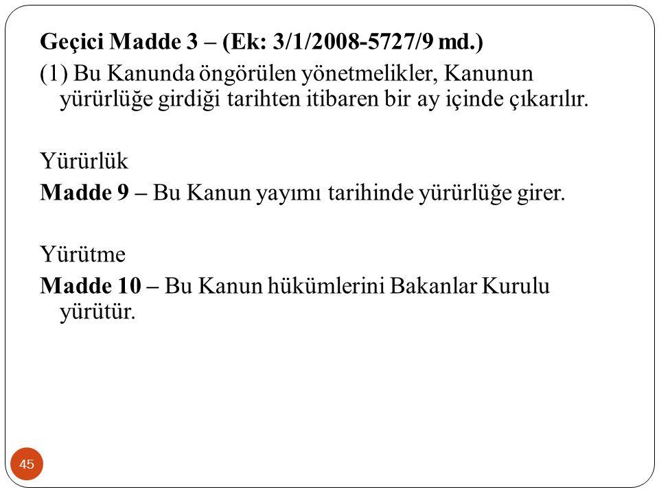 Geçici Madde 3 – (Ek: 3/1/2008-5727/9 md.)