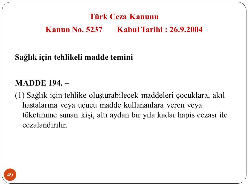 Türk Ceza Kanunu Kanun No. 5237 Kabul Tarihi : 26. 9