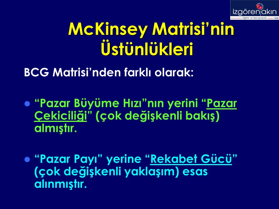 McKinsey Matrisi'nin Üstünlükleri