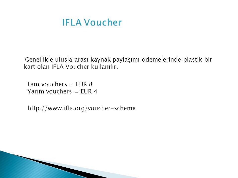 IFLA Voucher Genellikle uluslararası kaynak paylaşımı ödemelerinde plastik bir kart olan IFLA Voucher kullanılır.
