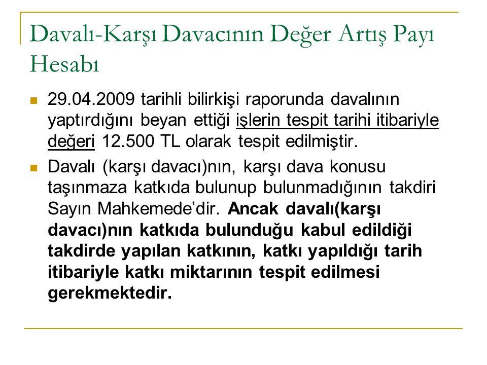 Davalı-Karşı Davacının Değer Artış Payı Hesabı