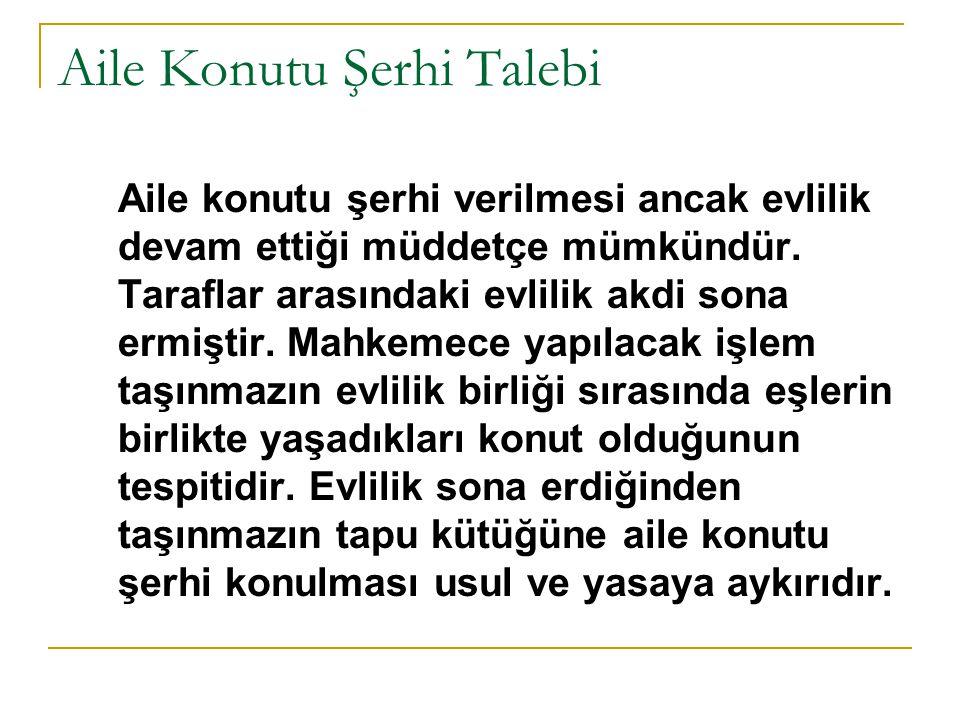 Aile Konutu Şerhi Talebi
